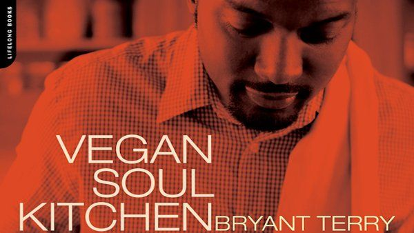 Vegan Soul Kitchen book cover author Bryant Terry