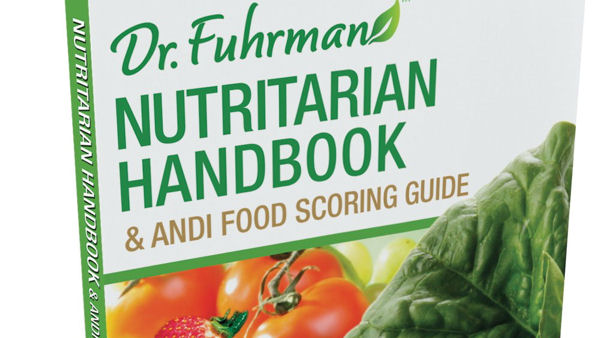 Dr. Fuhrman's Nutritarian Handbook: An All-in-One Resource to Good Health