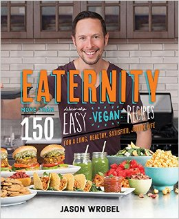 Eaternity More than 150 Deliciously Easy Vegan Recipes