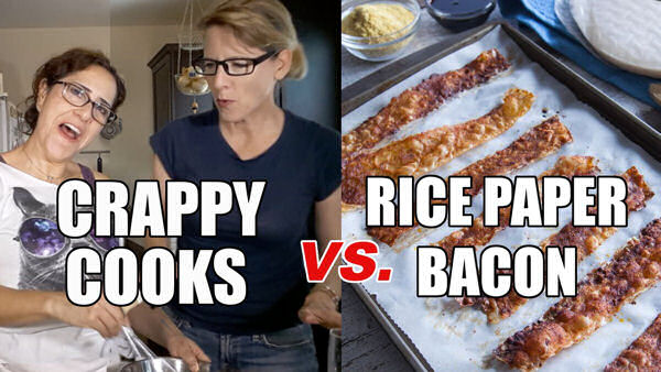 Crappy Cooks vs. Vegan Recipes, Lacie & Robin Try Rice Paper Bacon