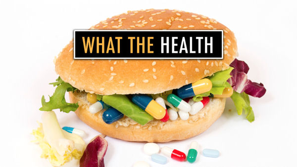 'What the Health' – New film from the creators of Cowspiracy