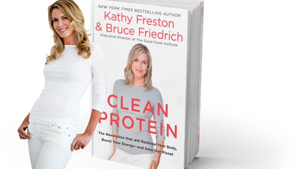 Clean Protein, An Important New Book by Kathy Freston & Bruce Friedrich