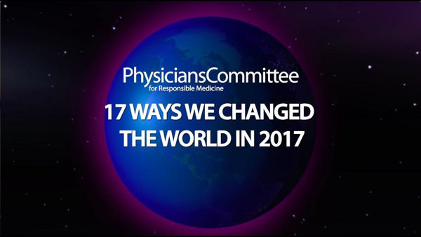 17 Ways the Physicians Committee Changed the World in 2017